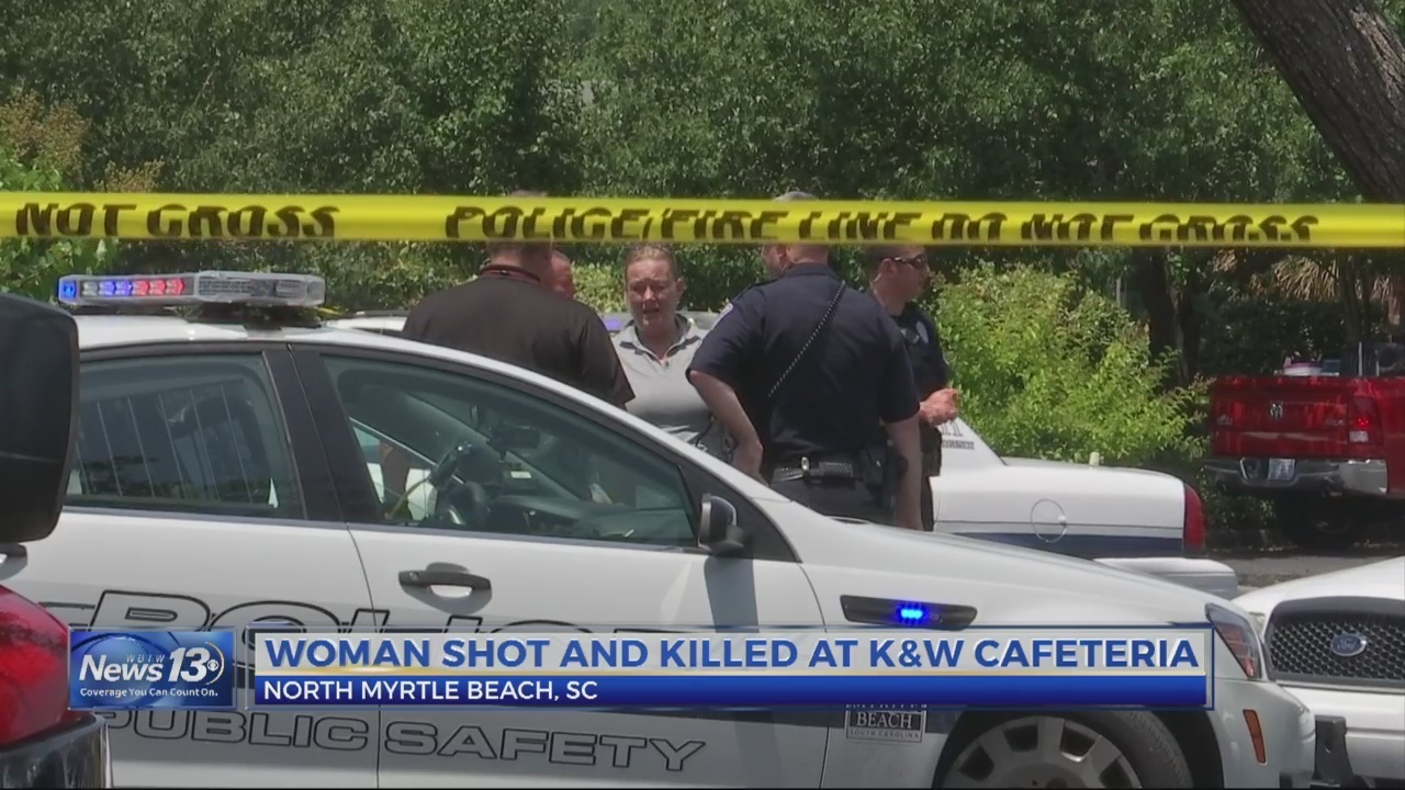2 Sought After Woman Killed At K W Cafeteria In North Myrtle Beach