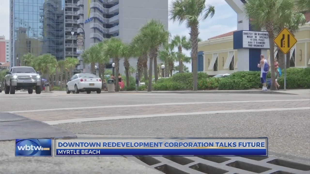 Myrtle Beach Downtown Redevelopment Corporation Discusses Plans For Area